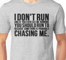 I Don't Run Funny Running Unisex T-Shirt