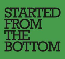 Started from the bottom t-shirt One Piece - Short Sleeve