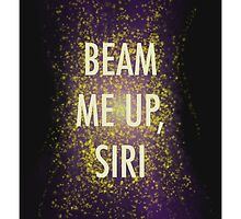 Beam Me Up, Siri. by capcrusader