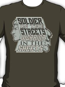 SPOILERS - Soldier in the Streets, Warrior in the Sheets T-Shirt