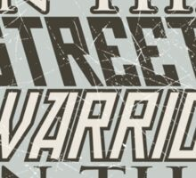 SPOILERS - Soldier in the Streets, Warrior in the Sheets Sticker