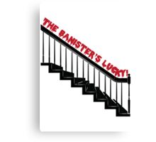The Banister's Lucky Canvas Print