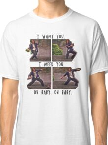 I Want You. I Need You.  Classic T-Shirt