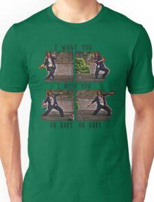 I Want You. I Need You.  Unisex T-Shirt