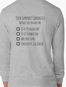 Tech Support Checklist Long Sleeve T-Shirt