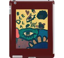 Good Life iPad Case/Skin