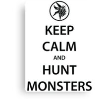 KEEP CALM and HUNT MONSTERS (black) Canvas Print