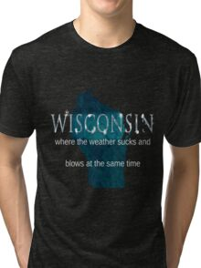 Wisconsin Weather Sucks and Blows Tri-blend T-Shirt
