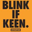 Blink If Keen (Black) by Levantar