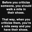 Before You Criticize... by Chris  Bradshaw