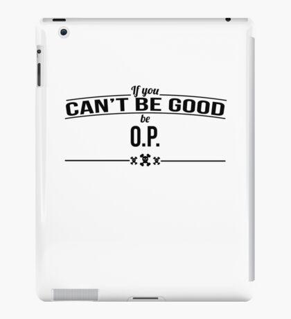 Be O.P iPad Case/Skin