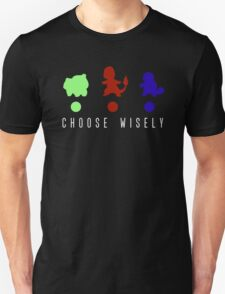Choose Wisely (Pokemon)  T-Shirt