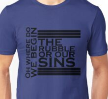 The rubble or our sins Unisex T-Shirt