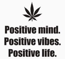 Positive mind, positive vibes, positive life by Nattouf