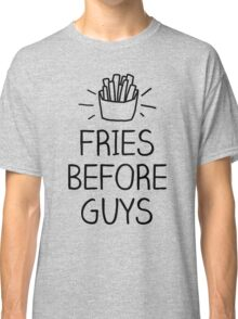 fries before guys- hand lettered Classic T-Shirt