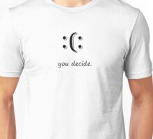 You Decide Unisex T-Shirt