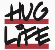 I didn't choose the hug life, it chose a cooler font by KuromanKuro