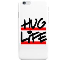I didn't choose the hug life, it chose a cooler font iPhone Case/Skin