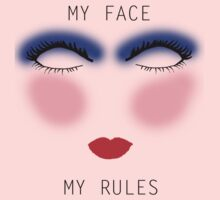 My Face My Rules by MagicTypewriter