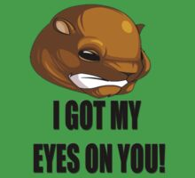 I got my eyes on you groundhog T-Shirt Kids Clothes