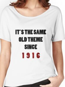 Same Old Theme Women's Relaxed Fit T-Shirt