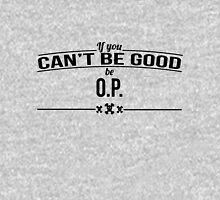 Be O.P Unisex T-Shirt