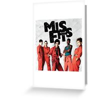 Misfits Greeting Card