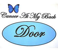 Cancer At My Back Door T-Shirts Photographic Print