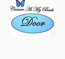 Cancer At My Back Door T-Shirts Unisex T-Shirt
