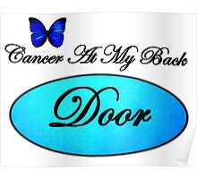 Cancer At My Back Door Dark Fade Poster