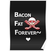 Miscellaneous - bacon fat forever - dark Poster