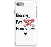 Miscellaneous - bacon fat forever - light iPhone Case/Skin