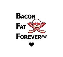 Miscellaneous - bacon fat forever - light Photographic Print