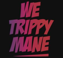 we trippy mane 2 by spicydesign