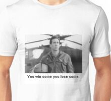 You win some you lose some Unisex T-Shirt