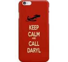 Keep Calm and Call Daryl iPhone Case/Skin
