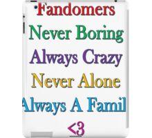 Fandomers, Always A Family iPad Case/Skin