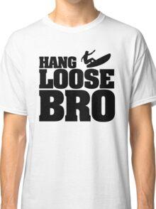 Hang Loose Bro Classic T-Shirt