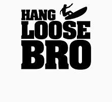 Hang Loose Bro T-Shirt