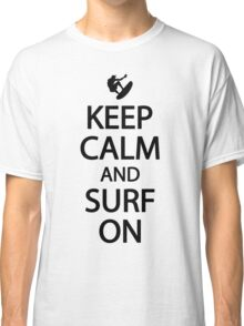 Keep calm and surf on Classic T-Shirt