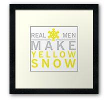 Real men make yellow snow Framed Print