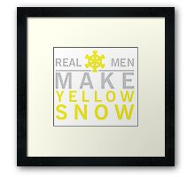 Real men make yellow snow Framed Print