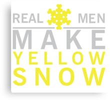 Real men make yellow snow Canvas Print