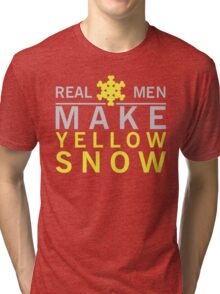 Real men make yellow snow Tri-blend T-Shirt