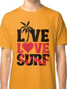 Live Love Surf Classic T-Shirt