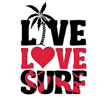 Live Love Surf Photographic Print