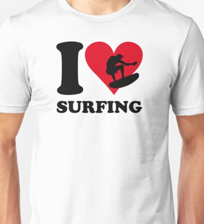I love surfing Unisex T-Shirt