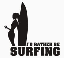 I'd rather be surfing Kids Tee
