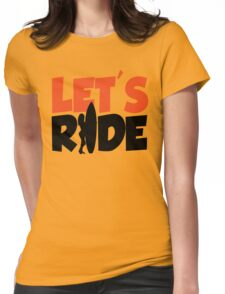 Let's ride Womens Fitted T-Shirt
