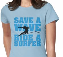 Save a wave, ride a Surfer Womens Fitted T-Shirt